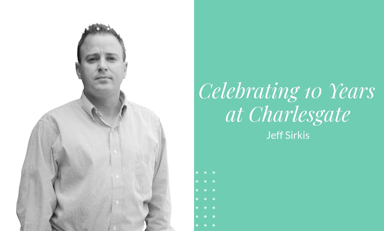 Realtor Jeff Sirkis Celebrates 10 Years at CHARLESGATE